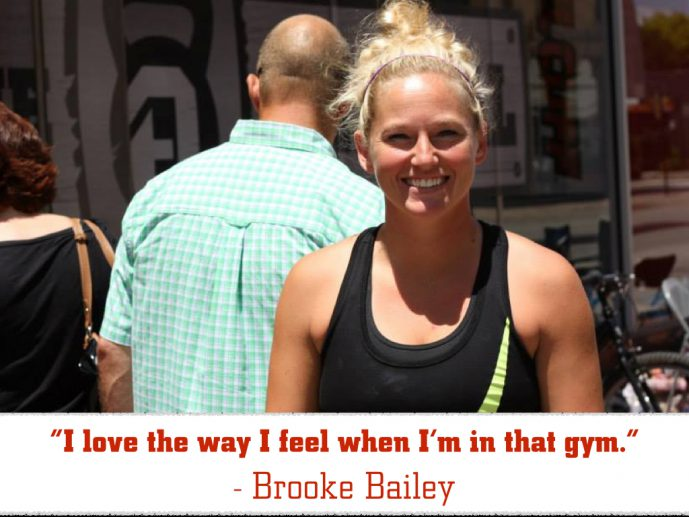 I love the way I feel when I'm in that gym. - Brooke Bailey