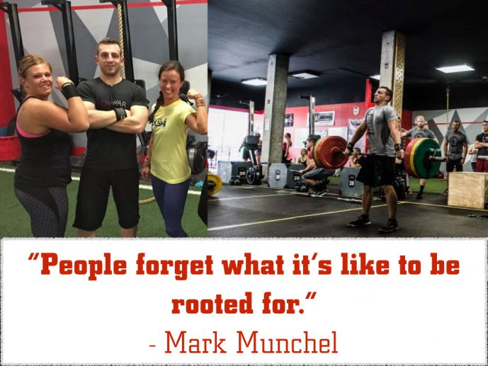 People forget what it's like to be rooted for. - Mark Munchel