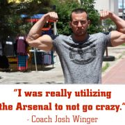 I was really utilizing the Arsenal to not go crazy. - Coach Josh Winger