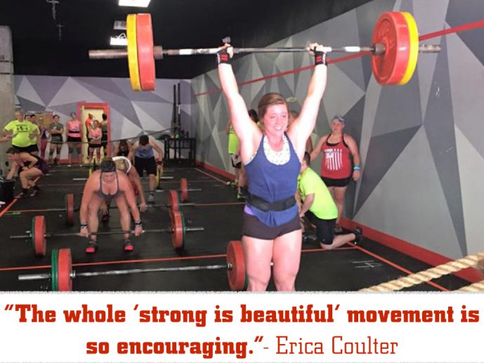 The whole 'strong is beautiful' movement is so encouraging. - Erica Coulter