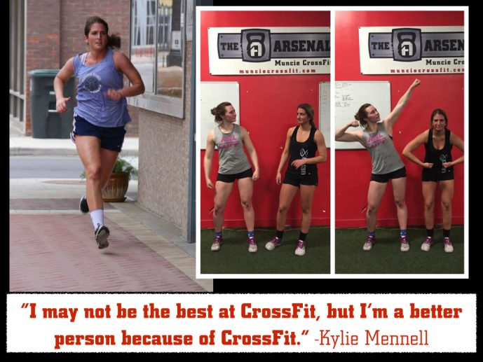 I may not be the best at CrossFit, but I'm a better person because of CrossFit. - Kylie Mennell