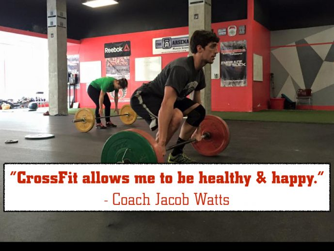 CrossFit allows me to be healthy & happy. - Coach Jacob Watts