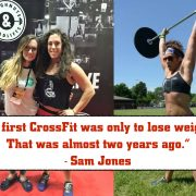 At first CrossFit was only to lose weight. That was almost two years ago. - Sam Jones